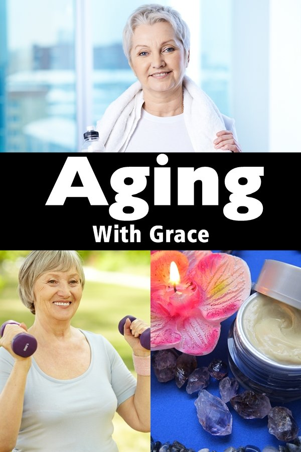 Aging With Grace Means Taking Care Of Yourself Physically And Mentally As Well. Aging With Grace Will Give Those Around You A Positive Impression Of Aging Itself Especially If You're Able To Highlight The Beauty In Age.