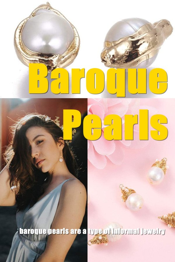 Baroque Pearls Are A Type Of Informal Jewelry. Because Of Their Rugged Look, They Can Be Very Appealing To Some People Who Don't Like To Go For A Very Polished Or Symmetrical Look.