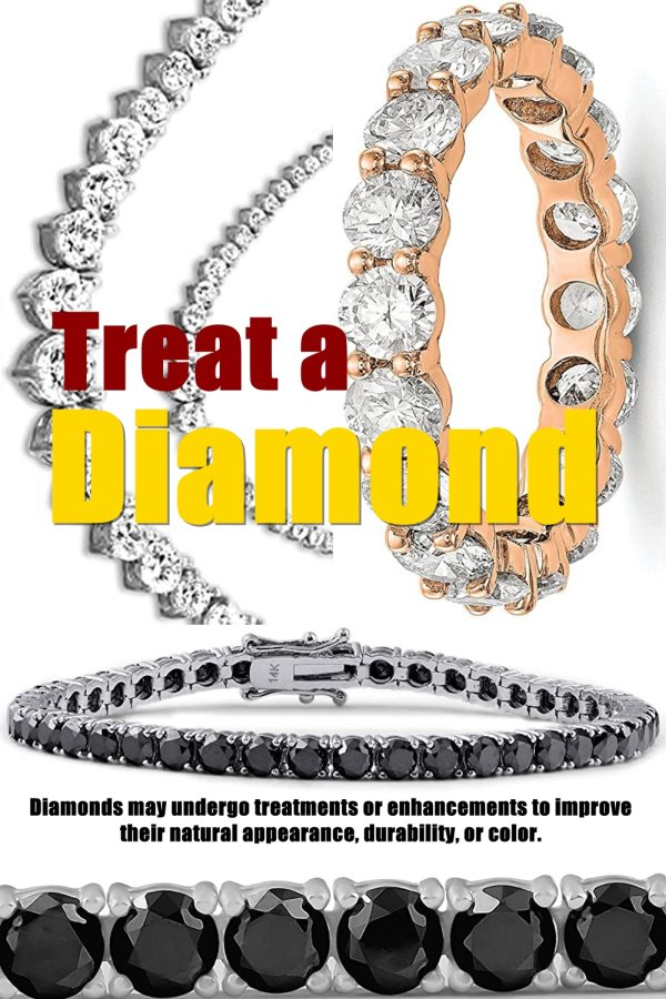 Diamonds May Undergo Treatments Or Enhancements To Improve Their Natural Appearance, Durability, Or Color. Diamonds Are Usually Treated By The Jeweler In Order To Maintain Integrity In The Gemstone Or To Increase Its Market Value.