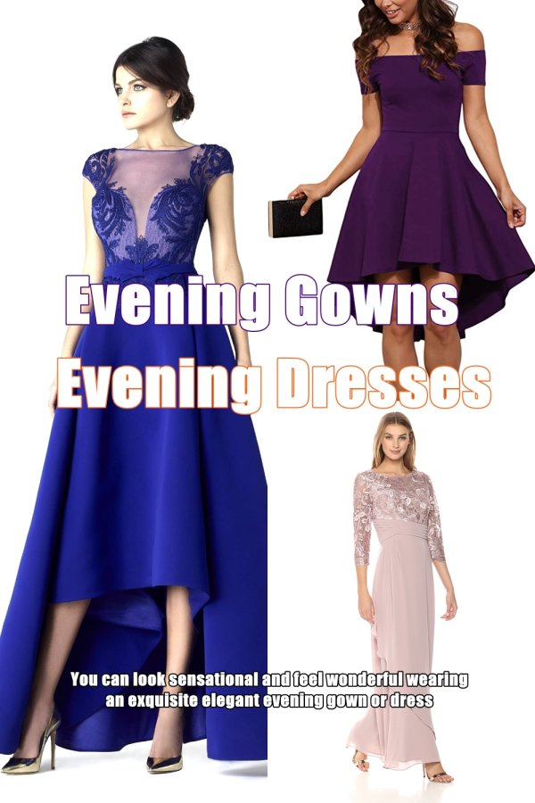 You Can Look Sensational And Feel Wonderful Wearing An Exquisite Elegant Evening Gown Or Dress. Ensure Your Evening Dress Compliments Your Figure And Shape.